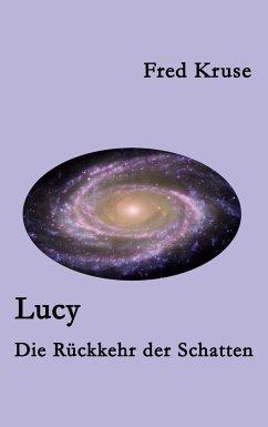 Lucy - Die Rückkehr der Schatten (Band 6) - Kruse, Fred