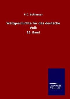 9783846098240 - Schlosser, F. C.: Weltgeschichte für das deutsche Volk - Buch