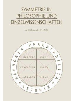 Symmetrie in Philosophie und Einzelwissenschaften - Mehlstaub, Andreas