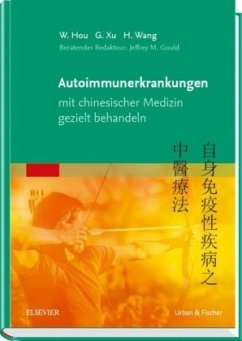 Autoimmunerkrankungen mit chinesischer Medizin gezielt behandeln - Hou, Wanzhu; Xu, G.; Wang, H.