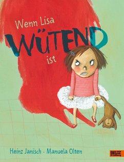 Wenn Lisa wütend ist - Janisch, Heinz; Olten, Manuela