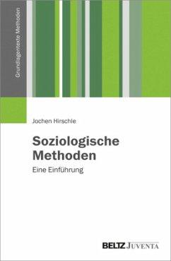 Soziologische Methoden - Hirschle, Jochen
