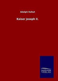 9783846098431 - Kohut, Adolph: Kaiser Joseph II. - Buch