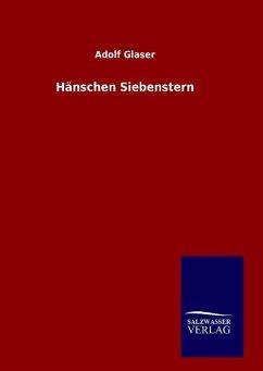 9783846098578 - Glaser, Adolf: Hänschen Siebenstern - Buch