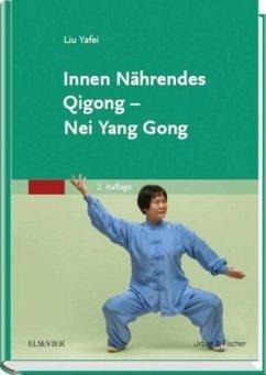 Innen Nährendes Qigong - Nei Yang Gong - Liu Yafei