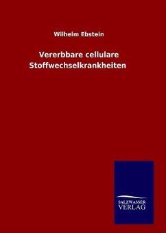 9783846098271 - Ebstein, Wilhelm: Vererbbare cellulare Stoffwechselkrankheiten - Buch