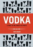 Vodka: A Toast to the Purest of Spirits