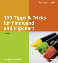 100 Tipps & Tricks für Pinnwand und Flipchart - Weidenmann, Bernd