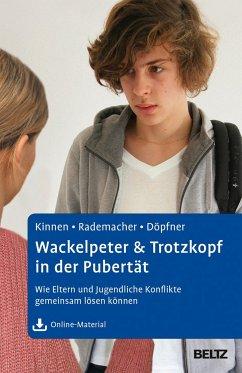 Wackelpeter & Trotzkopf in der Pubertät - Kinnen, Claudia;Rademacher, Christiane;Döpfner, Manfred