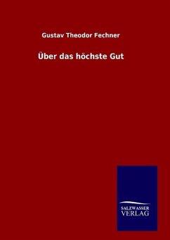 9783846098288 - Fechner, Gustav Theodor: Über das höchste Gut - Buch