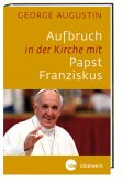 Aufbruch in der Kirche mit Papst Franziskus