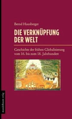 Die Verknüpfung der Welt - Hausberger, Bernd
