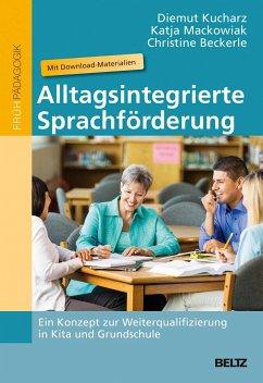 Alltagsintegrierte Sprachförderung - Kucharz, Diemut; Mackowiak, Katja; Beckerle, Christine