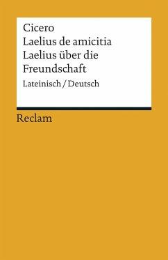 Laelius de amicitia / Laelius über die Freundschaft - Cicero