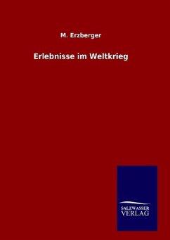 9783846098219 - Erzberger, M.: Erlebnisse im Weltkrieg - Buch