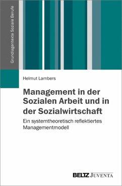 Management in der Sozialen Arbeit und in der Sozialwirtschaft - Lambers, Helmut