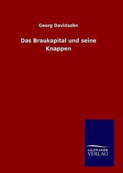 9783846098677 - Davidsohn, Georg: Das Braukapital und seine Knappen - Buch