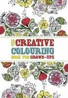 The Creative Colouring Book for Grown-ups - O'Mara, Michael
