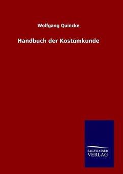 9783846098486 - Quincke, Wolfgang: Handbuch der Kostümkunde - Buch
