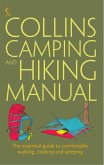 Collins Complete Hiking and Camping Manual: The essential guide to comfortable walking, cooking and sleeping (eBook, ePUB)