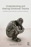 Understanding and Healing Emotional Trauma (eBook, ePUB)