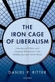 The Iron Cage of Liberalism (eBook, PDF)