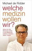 Welche Medizin wollen wir? (eBook, ePUB)