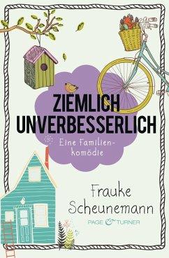 Ziemlich unverbesserlich (eBook, ePUB) - Scheunemann, Frauke
