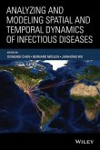 Analyzing and Modeling Spatial and Temporal Dynamics of Infectious Diseases (eBook, PDF)