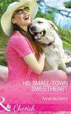 His Small-Town Sweetheart (Mills & Boon Cherish) (eBook, ePUB)