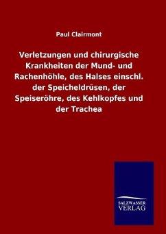 9783846098813 - Clairmont, Paul: Verletzungen und chirurgische Krankheiten der Mund- und Rachenhöhle, des Halses einschl. der Speicheldrüsen, der Speiseröhre, des Kehlkopfes und der Trachea - Buch