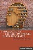 Theologische Ethiker im Spiegel ihrer Biografie