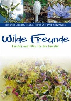 Wilde Freunde - Lackner, Christine; Hofer, Christian; Schwärzler, David