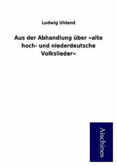 Aus der Abhandlung über »alte hoch- und niederdeutsche Volkslieder«