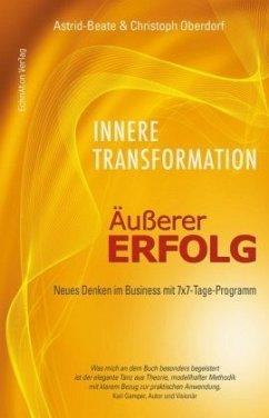 Innere Transformation - Äußerer Erfolg - Oberdorf, Astrid-Beate; Oberdorf, Christoph