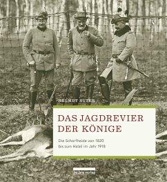 Das Jagdrevier der Könige - Suter, Helmut