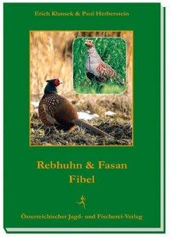 Rebhuhn- und Fasanfibel - Klansek, Erich; Herberstein, Paul