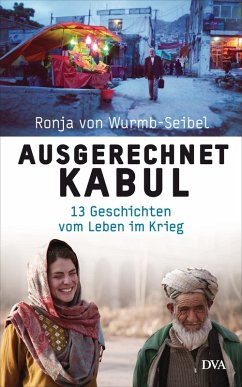 Ausgerechnet Kabul (eBook, ePUB) - Wurmb-Seibel, Ronja von