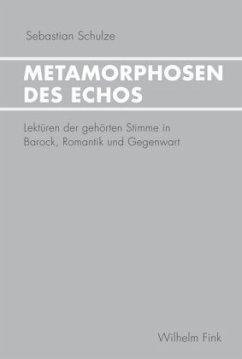 Metamorphosen des Echos - Schulze, Sebastian