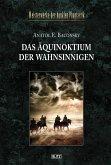 Meisterwerke der dunklen Phantastik 05: DAS ÄQUINOKTIUM DER WAHNSINNIGEN (eBook, ePUB)