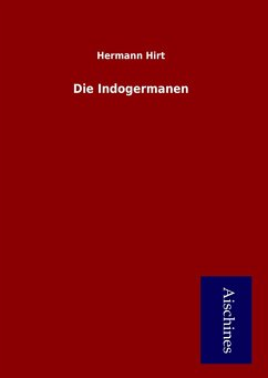 Die Indogermanen - Hirt, Hermann