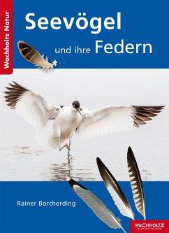 Seevögel und ihre Federn - Borcherding, Rainer