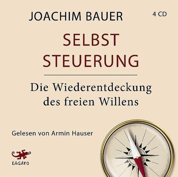Selbststeuerung, 4 Audio-CDs - Bauer, Joachim