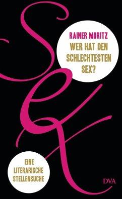 Wer hat den schlechtesten Sex? (eBook, ePUB) - Moritz, Rainer