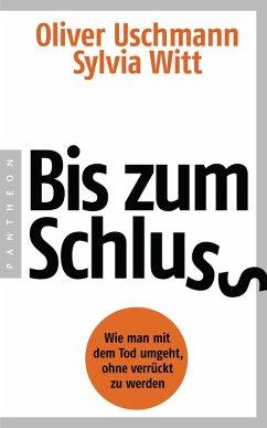 Bis zum Schluss (eBook, ePUB) - Uschmann, Oliver; Witt, Sylvia
