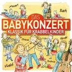 Das Babykonzert - Klassik für Krabbelkinder, 1 Audio-CD