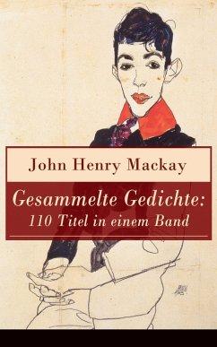 Gesammelte Gedichte: 110 Titel in einem Band (eBook, ePUB) - Mackay, John Henry
