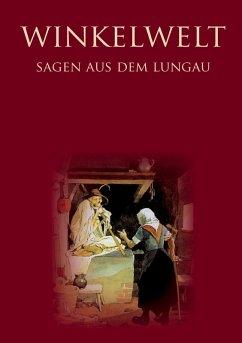 Winkelwelt - Sagen aus dem Lungau - (eBook, ePUB)