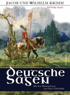 Deutsche Sagen - Vollständige Ausgabe (eBook, ePUB) - Grimm, Jacob und Wilhelm