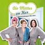 Die Mütter on Kur - Anwendungen für alle!, 2 Audio-CDs